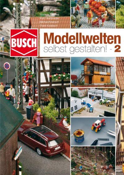 Bastelbroschüre »Modellwelten selbst gestalten 2« <br/>BUSCH 999812